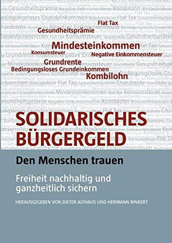 Solidarisches Bürgergeld - den Menschen trauen: Freiheit nachhaltig und ganzheitlich sichern (German Edition) - Werner, Götz; Schramm, Michael