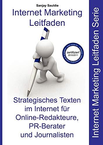 Strategisches Texten im Internet für Online-Redakteure, PR-Berater und Journalisten: Sauldie, ...