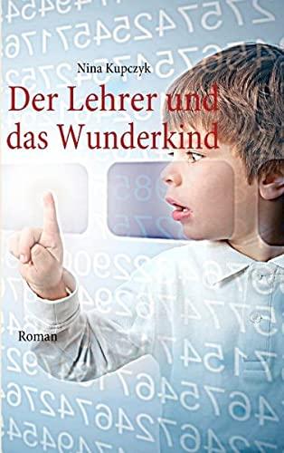 Der Lehrer und das Wunderkind: Nina Kupczyk