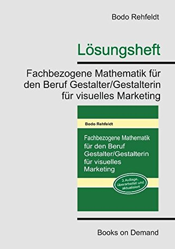 9783842332546: Lösungen: Fachbezogene Mathematik für den Beruf Gestalter/Gestalterin für visuelles Marketing