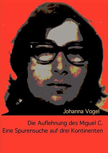 9783842333475: Die Auflehnung des Miguel C.