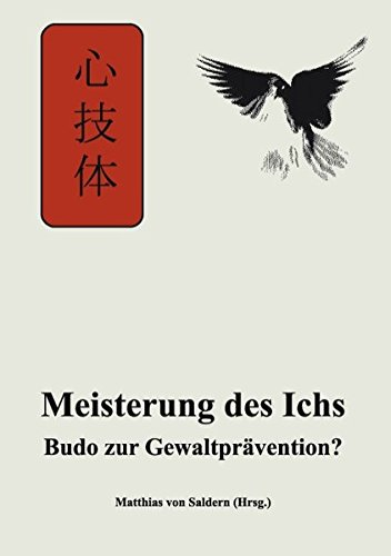9783842334007: Die Meisterung des Ichs: Budo zur Gewaltpr�vention?