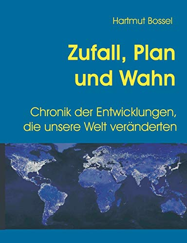 Zufall, Plan Und Wahn: Hartmut Bossel