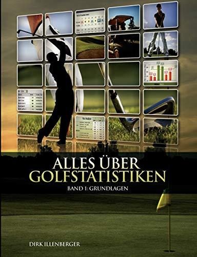 9783842335394: Alles über Golfstatistiken: Band 1: Grundlagen