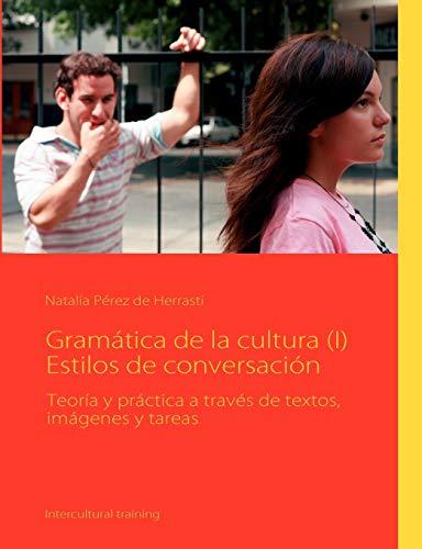 9783842335998: Gramática de la cultura (I) Estilos de conversación (Spanish Edition)