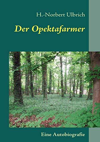 Der Opektafarmer: H. -Norbert Ulbrich