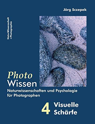 PhotoWissen - 4 Visuelle Schärfe: Sczepek, J�rg