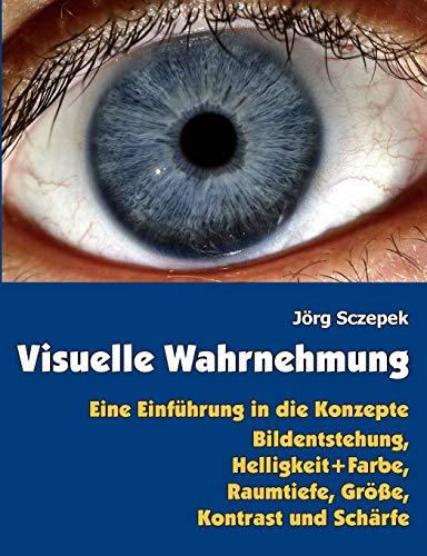 Visuelle Wahrnehmung (German Edition) - Sczepek, Jörg