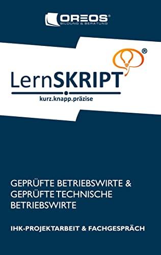 9783842338746: Lernskript IHK-Projektarbeit und Fachgespräch für Geprüfte Betriebswirte und Geprüfte Technische Betriebswirte