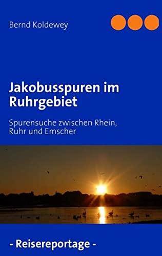9783842338975: Jakobusspuren im Ruhrgebiet: Spurensuche zwischen Rhein, Ruhr und Emscher