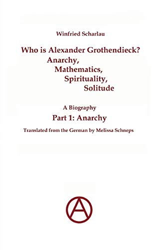 9783842340923: Who Is Alexander Grothendieck? Part 1: Anarchy