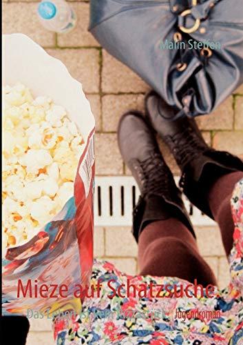 Mieze auf Schatzsuche.: Das Leben ist kein: Steffen, Malin