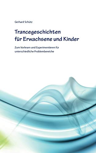 9783842343290: Trancegeschichten Fur Erwachsene Und Kinder (German Edition)