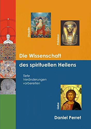 9783842343504: Die Wissenschaft des spirituellen Heilens