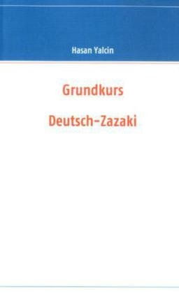 9783842343634: Grundkurs Deutsch-Zazaki (German Edition)