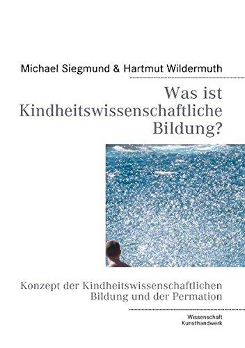 9783842343900: Was ist Kindheitswissenschaftliche Bildung? (German Edition)