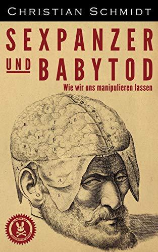Sexpanzer Und Babytod: Christian Schmidt