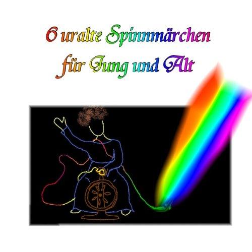 9783842346680: 6 uralte Spinnmärchen: für Jung und Alt