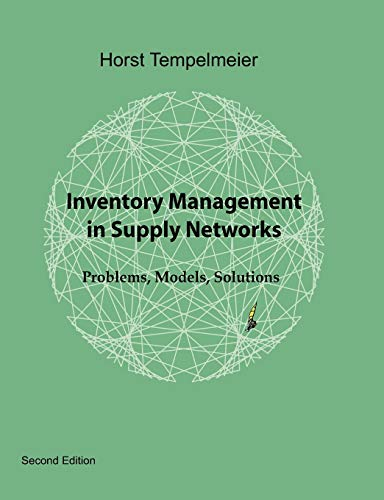 Inventory Management in Supply Networks: Horst Tempelmeier