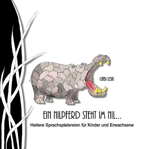 9783842349520: Ein Nilpferd steht im Nil...: Heitere Sprachspielereien für Kinder und Erwachsene