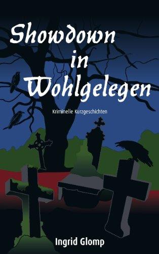 9783842350793: Showdown in Wohlgelegen: Kriminelle Kurzgeschichten