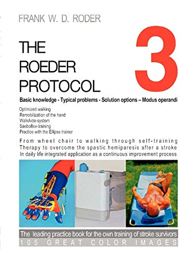 9783842351288: THE ROEDER PROTOCOL 3 - Basic knowledge - Typical problems - Solution options - Modus operandi - Optimized walking - Remobilization of the hand - PB-COLOR