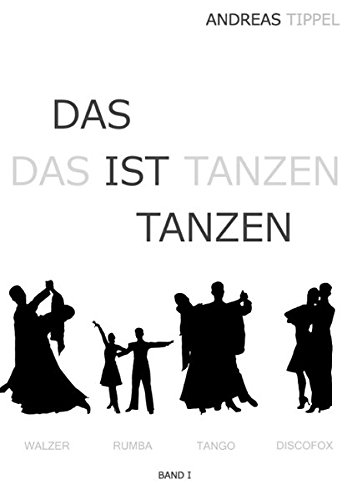 Das Ist Tanzen Band 1: Andreas Tippel