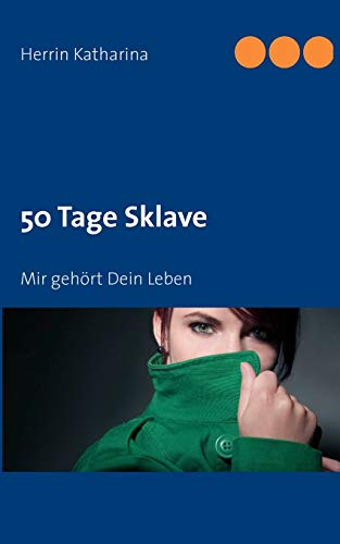 50 Tage Sklave: Herrin Katharina
