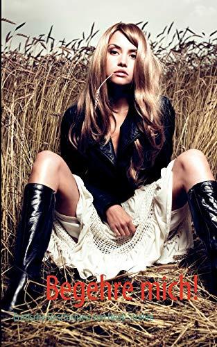 Begehre mich!: Strehle, Heidi