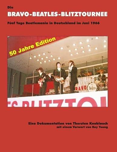 9783842353565: Die BRAVO-BEATLES-BLITZTOURNEE Fünf Tage Beatlemania in Deutschland im Juni 1966
