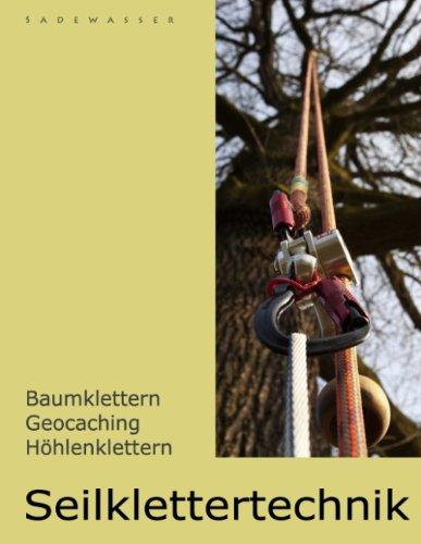 9783842353886: Seilklettertechnik: Baumklettern, Geocaching, Höhlenklettern (Hardcover)