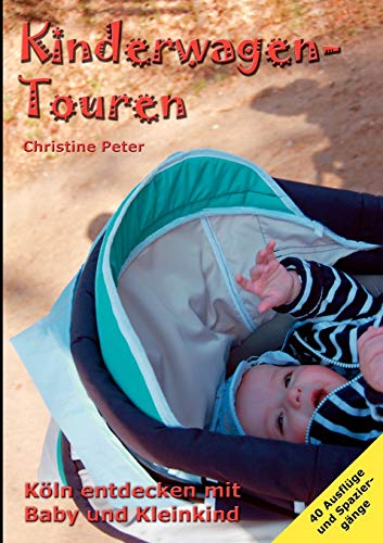 9783842355002: Kinderwagen-Touren: Köln entdecken mit Baby und Kleinkind
