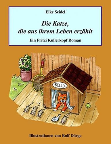 9783842355521: Die Katze, die aus ihrem Leben erzählt: Ein Fritzi Kullerkopf Roman