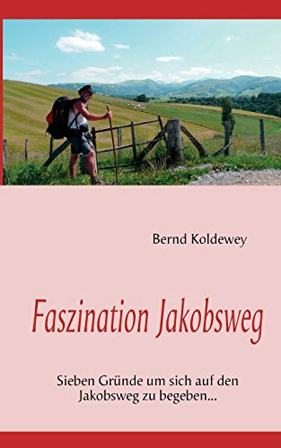 9783842355781: Faszination Jakobsweg (German Edition)