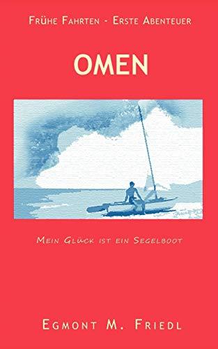 9783842358591: Omen  Mein Gl�ck ist ein Segelboot