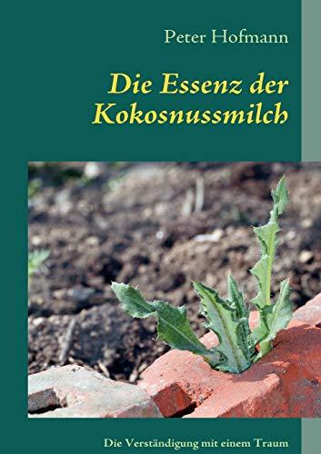 9783842359369: Die Essenz Der Kokosnussmilch (German Edition)
