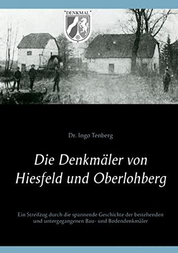 9783842359857: Die Denkmäler von Hiesfeld und Oberlohberg: Ein Streifzug durch die spannende Geschichte der bestehenden und untergegangenen Bau- und Bodendenkmäler