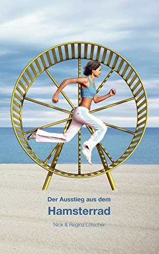 9783842360679: Der Ausstieg aus dem Hamsterrad (German Edition)