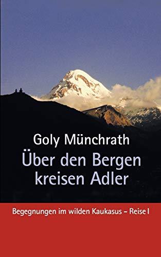Über den Bergen kreisen Adler: Münchrath, Goly