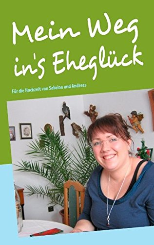 9783842361621: Mein Weg In's Ehegl Ck (German Edition)
