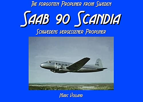 9783842362697: Saab 90 Scandia: The forgotten Propliner from Sweden / Schwedens vergessener Propliner