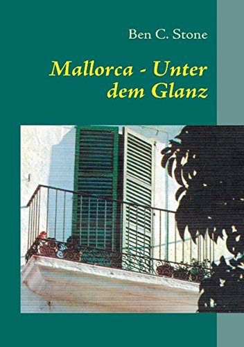 9783842363595: Mallorca - Unter dem Glanz: Ein aufregendes Beziehungsgeflecht, attraktive Frauen und kriminelle Verstrickungen