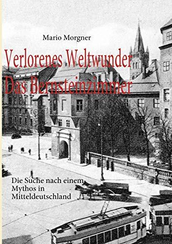 9783842364097: Verlorenes Weltwunder - Das Bernsteinzimmer