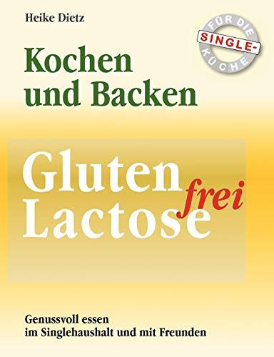 9783842364332: Gluten- und Lactosefrei Kochen und Backen fÃ1/4r die Single-KÃ1/4che