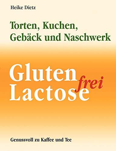 Gluten- Und Lactosefrei Backen: Heike Dietz