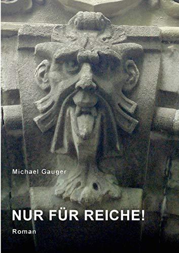 Nur Fur Reiche! (Paperback) - Michael Gauger