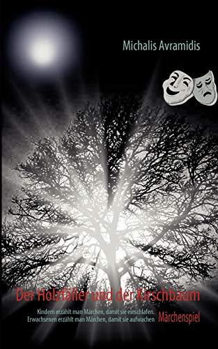 9783842365186: Der Holzfäller und der Kirschbaum