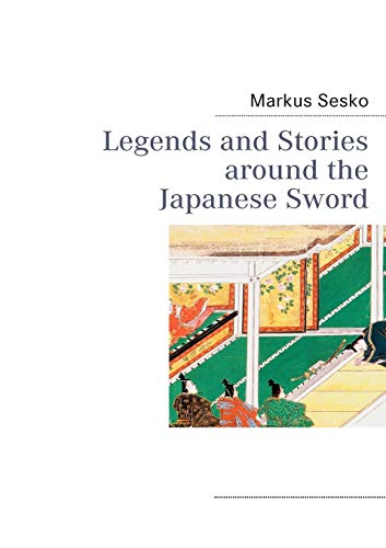 Legends and Stories around the Japanese Sword: Sesko, Markus