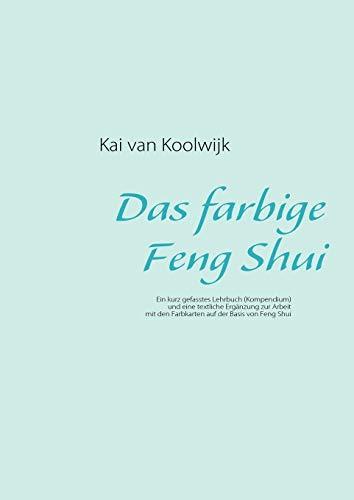 Das farbige Feng Shui: Koolwijk, Kai van