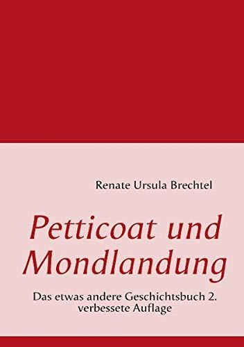 Petticoat Und Mondlandung: Renate Ursula Brechtel
